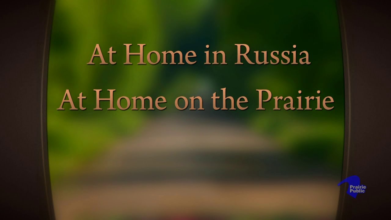 At Home In Russia, At Home On The Prairie
