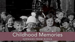 Childhood Memories: Germans from Russia